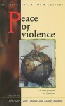 Peace or Violence: The End of Religion and Education? - Jeff Astley, Astley, Leslie J. Francis, Mandy Robbins