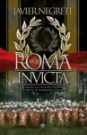 Roma Invicta - Javier Negrete