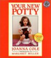 Your New Potty - Joanna Cole, Margaret Miller