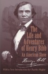The Life and Adventures of Henry Bibb: An American Slave - Henry Bibb, Charles J. Heglar