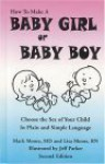Baby Girl or Baby Boy: Choose the Sex of Your Child - Mark Moore, Lisa Moore