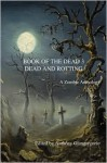 Book Of The Dead 3: Dead And Rotting - Anthony Giangregorio