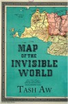 Map of the Invisible World (Singapore Edition) - Tash Aw