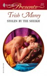 Stolen by the Sheikh - Trish Morey
