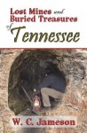 Lost Mines and Buried Treasures of Tennessee - W.C. Jameson