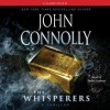 The Whisperers: A Charlie Parker Thriller (Audio) - John Connolly, Holter Graham