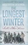 The Longest Winter: Scott's Other Heroes - Meredith Hooper
