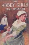 The Abbey Girls - Elsie J. Oxenham