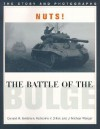 Nuts! the Battle of the Bulge: The Story and Photographs - Donald M. Goldstein, J. Michael Wenger