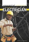 A Career As An Electrician (Essential Careers) - Daniel E. Harmon