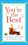 You're the Best: Witty Words and Wisdom for the Greatest Guy - Barbara Milo Ohrbach
