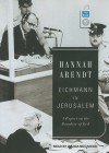 Eichmann in Jerusalem: A Report on the Banality of Evil - Hannah Arendt, Wanda McCaddon
