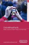 Online@asiapacific: Mobile, Social and Locative Media in the Asia Pacific - Larissa Hjorth, Michael Arnold