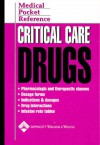 Medical Pocket Reference: Critical Care Drugs - Lippincott Williams & Wilkins, Springhouse