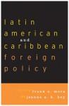 Latin American and Caribbean Foreign Policy - Frank O. Mora