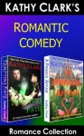 ROMANTIC COMEDY ROMANCE COLLECTION (Kathy Clark's Romance Collection) - Kathy Clark