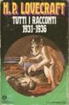 Tutti i racconti: 1931-1936 - H.P. Lovecraft