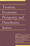 Taxation, Economic Prosperity, and Distributive Justice - Ellen Frankel Paul