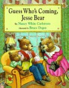Guess Who's Coming, Jesse Bear - Nancy White Carlstrom, Bruce Degen