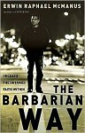 The Barbarian Way Publisher: Thomas Nelson - Erwin Raphael McManus