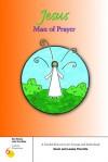 Jesus, Man of Prayer - Kevin Perrotta, Louise Perrotta