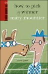 How to Pick a Winner - Mary Mountier