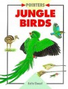 Jungle Birds - Anita Ganeri, Steve Lings, Steve Weston