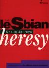 The Lesbian Heresy - Sheila Jeffreys