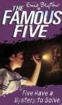 Five Have a Mystery to Solve (The Famous Five Series) - Enid Blyton, Jolyne Knox