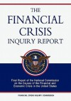The Financial Crisis Inquiry Report - Financial Crisis Inquiry Commission, Financial Crisis Inquiry Commission