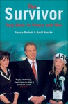The Survivor: Tony Blair in Peace and War - Francis Beckett, David Hencke