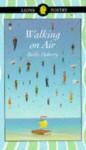 Walking On Air - Berlie Doherty