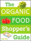 The Organic Food Shopper's Guide - Jeff Cox