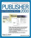 Publisher 2000 Professional Results - Roger C. Parker