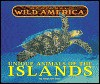 Regional Wild America: Unique Animals of the Islands - Tanya Lee Stone