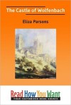 The Castle of Wolfenbach: A German Story - Eliza Parsons