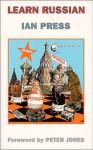 Learn Russian - Ian Press, Peter Jones