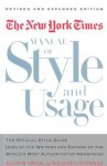 The New York Times Manual of Style and Usage : The Official Style Guide Used by the Writers and Editors of the World's Most Authoritative Newspaper - Allan M. Siegal, William E. Connolly, William G. Connolly