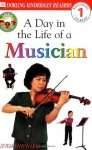 DK Readers: Jobs People Do -- A Day in a Life of a Musician (Level 1: Beginning to Read) - Linda Hayward