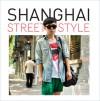 Shanghai Street Style - Toni Johnson-Woods, Vicki Karaminas