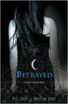 Betrayed - P.C. Cast, Kristin Cast