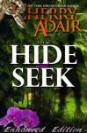 Hide and Seek Enhanced - Cherry Adair