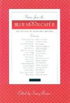 Stories from the Blue Moon Cafe II: Anthology of Southern Writers - Sonny Brewer, Larry Brown, Tom Franklin, David Wright, Joe Formichella, Gregory Benford, Charles Ghigna, Brad Watson, Cassandra King, Ron Rash, Suzanne Kingsbury, W.E.B. Griffin, Michelle Richmond, Jack Pendarvis, Michael Morris, Silas House, Sidney Thompson, Jill Conner