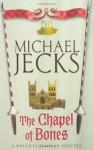 The Chapel of Bones - Michael Jecks