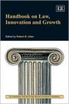 Handbook on Law, Innovation and Growth - Robert E. Litan