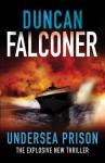 Undersea Prison - Duncan Falconer
