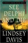 See Delphi and Die (Marcus Didius Falco Series #17) - Lindsey Davis