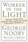 Worker in the Light - George Noory, William J. Birnes