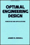 Optimal Engineering Design: Principles and Applications - James N. Siddall