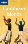 Lonely Planet Caribbean Islands (Multi Country Guide) - Conner Gorry, Thomas Kohnstamm, Ryan Ver Berkmoes